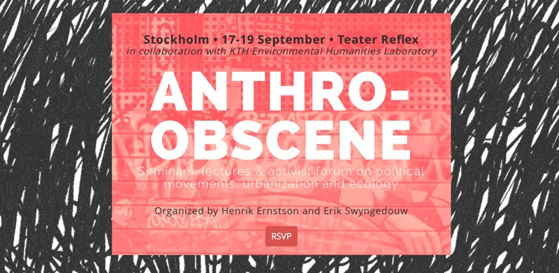 Rupturing the Anthro-Obscene! KTH event at theatre in Stockholm, 17-19 Sept.