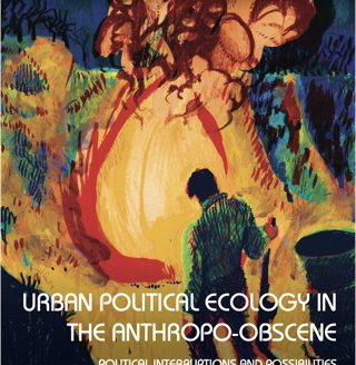 Book: Urban Political Ecology in the Anthropo-Obscene (2019)
